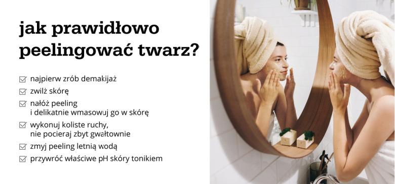 Jak prawidłowo peelingować twarz